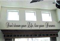 Dont dream your life Live your Dreams Vinyl Wall Art Sticky Decor