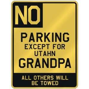 NO  PARKING EXCEPT FOR UTAHN GRANDPA  PARKING SIGN STATE