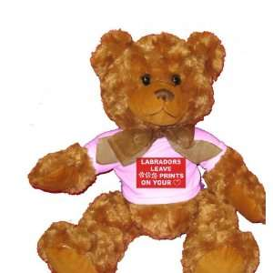 LABRADORS LEAVE PAW PRINTS ON YOUR HEART Plush Teddy Bear