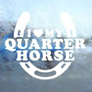 I Love My Quarter Horse White Decal Laptop Window White
