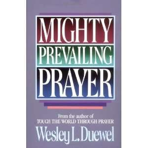 Mighty Prevailing Prayer [Paperback] Wesley L. Duewel Books