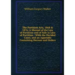 Appendix Containing Decrees and Orders William Gregory Walker Books