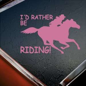 Id Rather Be Riding Fast Pink Decal Running Horse Pink