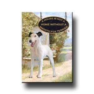 Smooth Fox Terrier A House Is Not A Home Fridge Magnet