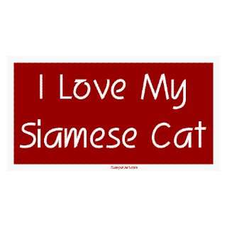 I Love My Siamese Cat Large Bumper Sticker Automotive