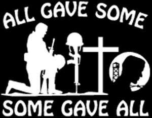 All Gave Some, Some Gave All Vinyl Decal Sticker