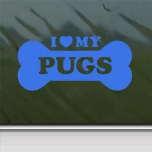 I Love My Pugs Blue Decal Car Truck Bumper Window Blue