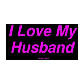 I Love My Husband Large Bumper Sticker Automotive