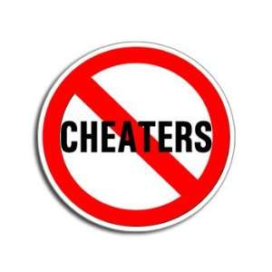 NO CHEATERS   Window Bumper Laptop Sticker Automotive