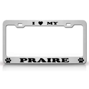 I LOVE MY PRAIRIE Dog Pet Animal High Quality STEEL /METAL